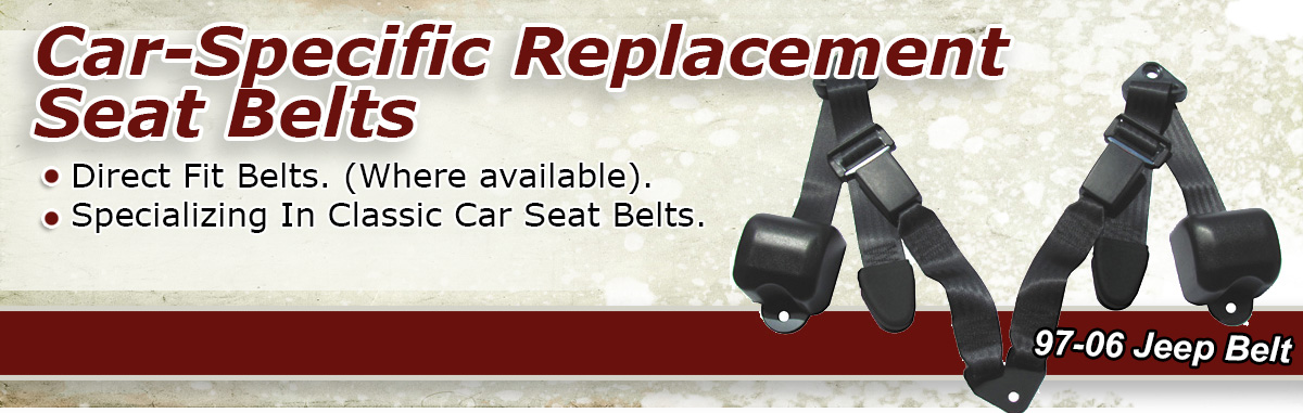 Car Specific Replacement Seat Belts.